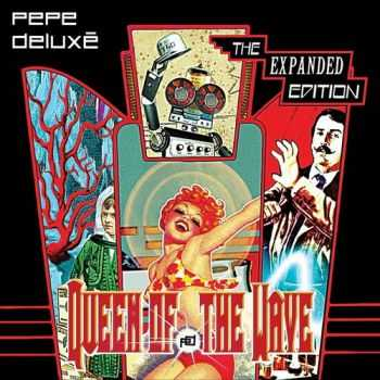 Pepe Deluxé - Queen Of The Wave (The Expanded Edition) (2012)