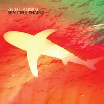 Keith Canisius - Beautiful Sharks (2012)