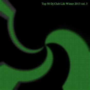 Top 50 DJ Club Life Winter 2013 Vol.3 (2012)
