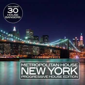 Metropolitan House New York Vol.3 (Progressive House Edition) (2012)