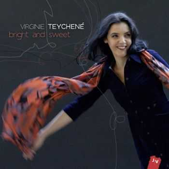 Virginie Teychene - Bright And Sweet (2012)