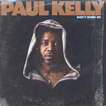 Paul Kelly - Don't Burn Me (1973)