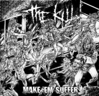 The Kill - Make 'Em Suffer (2012) Lossless