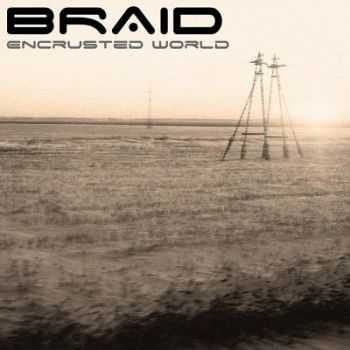 The Braid - Encrusted World [Single] (2012)