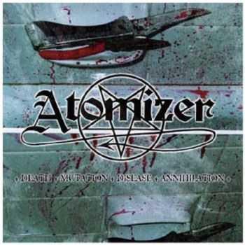Atomizer - Death - Mutation - Disease - Annihilation (2002) (Reissued 2008)