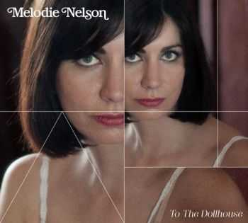 Melodie Nelson - To the Dollhouse (2012)