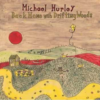 Michael Hurley - Back Home With Drifting Woods (2012)