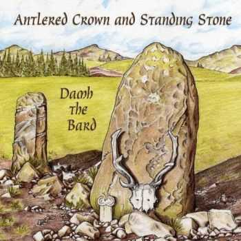 Damh the Bard - Antlered Crown and Standing Stone (2012)