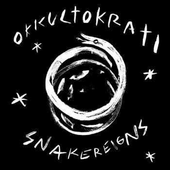 Okkultokrati - Snakereigns (2012)