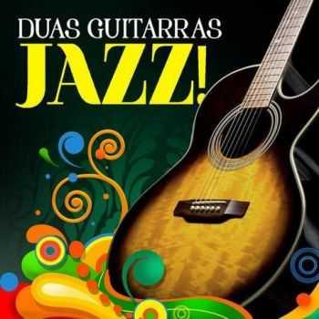 Victor Biglione & Torcuato Mariano - Duas Guitarras - Jazz! (2012)