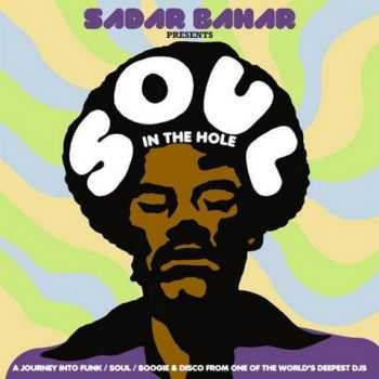 VA - Sadar Bahar Presents Soul In The Hole (2012)