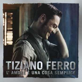 Tiziano Ferro - L'amore è una cosa semplice [2 CD Special Edition] (2012)