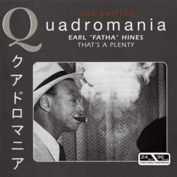 Earl 'Fatha' Hines — That's A Plenty (Quadromania, 4 CD)