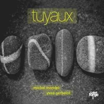 Michel Mandel & Yves Gerbelot - Tuyaux (2012)