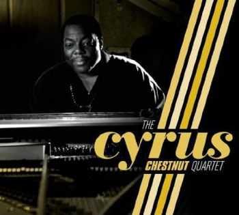 Cyrus Chestnut - The Cyrus Chestnut Quartet (2012)
