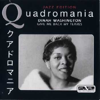 Dinah Washington - Give Me Back My Tears (Quadromania, 4 CD)