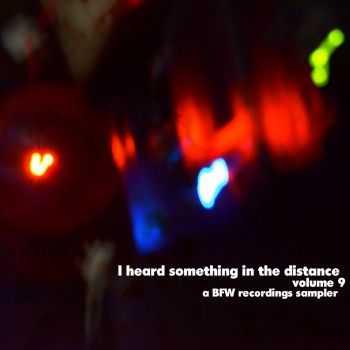 VA - I Heard Something InThe Distance Vol. 9 (2012)