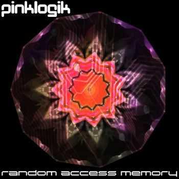 PinkLogik - Random Access Memory (2012)