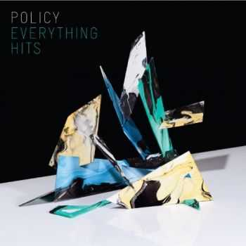 Policy - Everything Hits (2012)