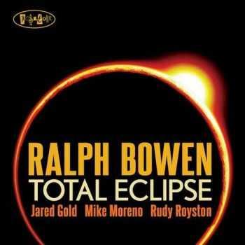 Ralph Bowen - Total Eclipse (2012)