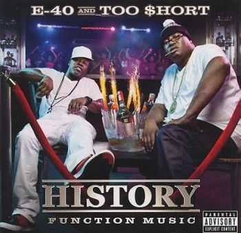 E-40 & Too $hort - History: Function Music (2012)
