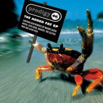 The Prodigy - The Added Fat [EP] (2012)