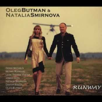 Oleg Butman & Natalia Smirnova - Runway (2012)