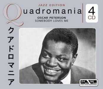 Oscar Peterson - Somebody Loves Me (Quadromania, 4 CD)