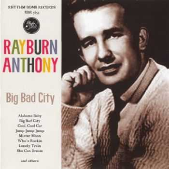 Rayburn Anthony - Big Bad City (2007)