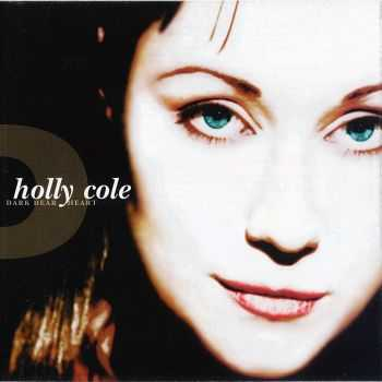 Holly Cole - Dark Dear Heart (1997)