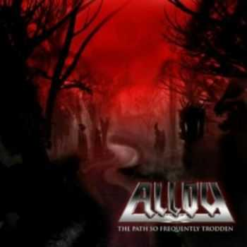 Alloy - The Path So Frequently Trodden - 2012