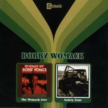 Bobby Womack — The Womack Live (1970) / Safety Zone (1975)