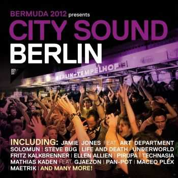 VA - BerMuDa 2012 Presents: City Sound Berlin (2012) HQ