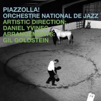 Orchestre National De Jazz - Piazzolla! (2012)