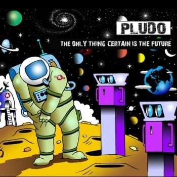 Pludo - The Only Thing Certain Is The Future - 2012