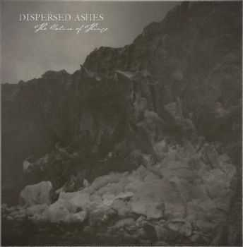 Dispersed Ashes  - The Nature Of Things (2012)