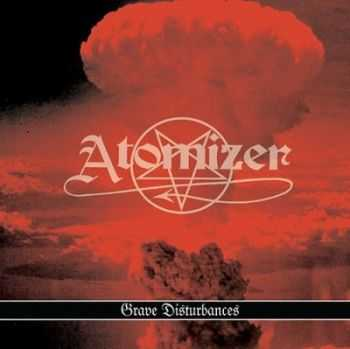 Atomizer - Grave Disturbances [Compilation] (2012)