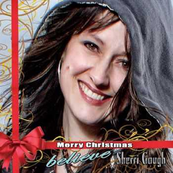 Sherri Gough - Merry Christmas/Believe (2012)