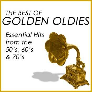The Best of Golden Oldies - Essential Hits from the 50's, 60's & 70's (2012)