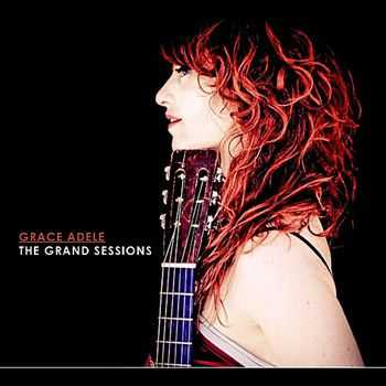 Grace Adele - The Grand Sessions (2012)