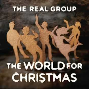 The Real Group - The World for Christmas (2012)