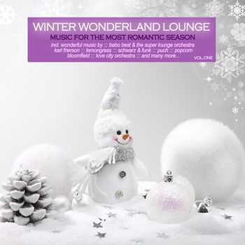 Winter Wonderland Lounge, Vol. 1 - Music for the Most Romantic Season (2012)