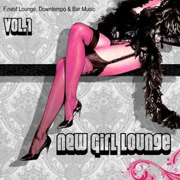 New Girl Lounge Vol 1 (Finest Lounge Downtempo & Bar Music) (2012)
