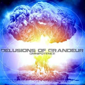 Delusions of Grandeur - Omnipotence (2012)