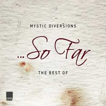 Mystic Diversions - So Far (The Best Of) (2012)