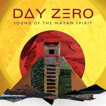 Day Zero: The Sound Of The Mayan Spirit (Compiled By Damian Lazarus) (2012)