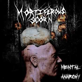Mortiferous Scorn - Mental Anarchy (2012)