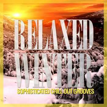 Relaxed Winter (Sophisticated Chill Out Grooves) (2012)