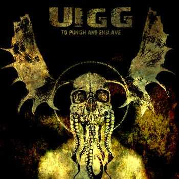 UIGG - To Punish And Enslave [re-release] (2012)