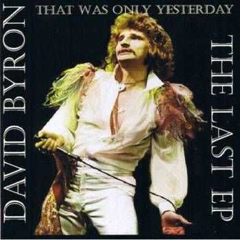 David Byron - That Was Only Yesterday (2008)
